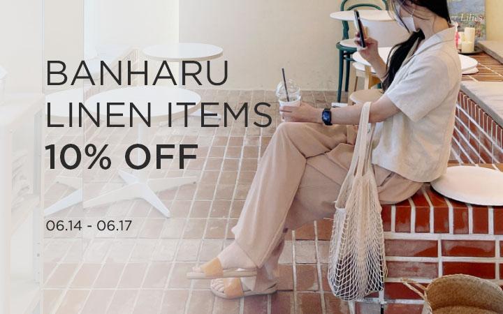 BANHARU LINEN ITEMS 10% OFF